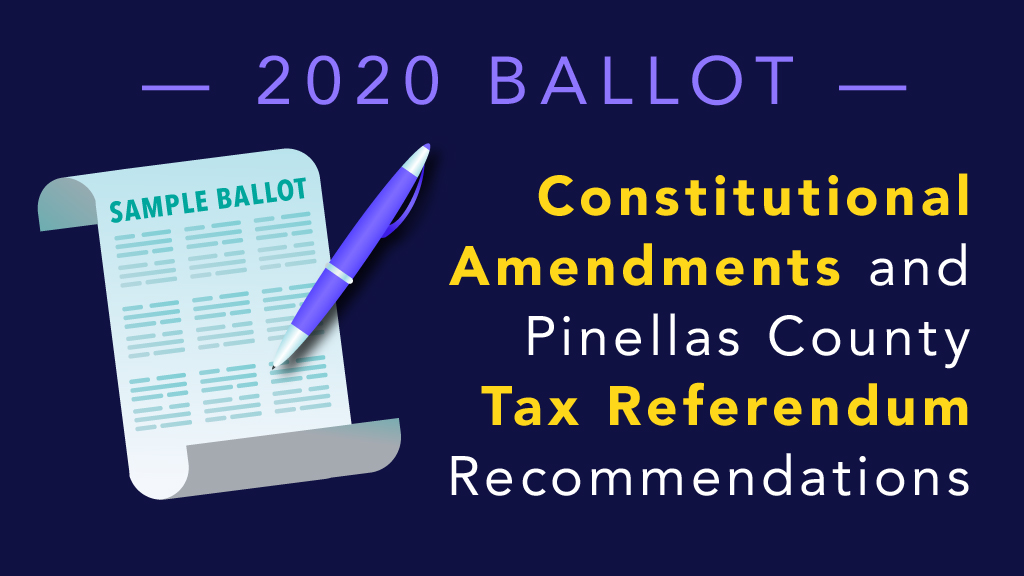 2020 Ballot Constitutional Amendments and Pinellas County Tax Referendum Recommendations